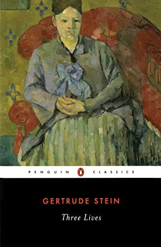 Three Lives (Penguin Twentieth-Century Classics): Gertrude Stein