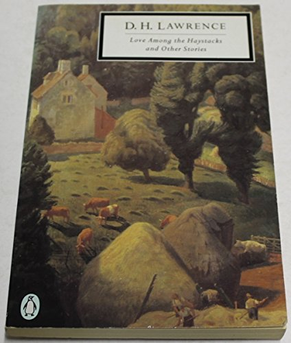 Love Among the Haystacks And Other Stories: Lawrence, D. H.