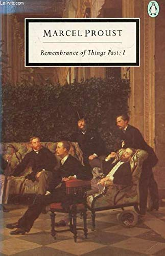 Remembrance of Things Past: Volume One (of: Proust, Marcel translated