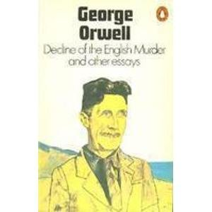 9780140182293: Decline of the English Murder and Other Essays