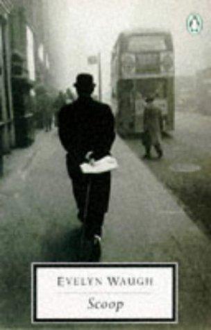9780140182484: Scoop: A Novel About Journalists (Twentieth Century Classics)
