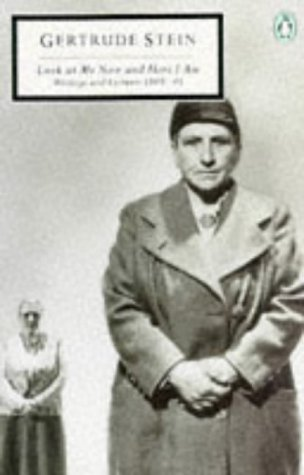 Look At Me Now and Here I Am Writings and Le (Twentieth Century Classics): Gertrude Stein