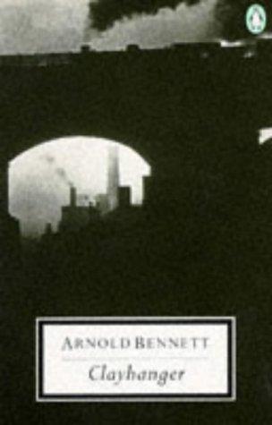 Clayhanger (Twentieth Century Classics): Arnold Bennett