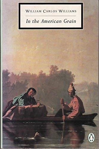9780140182705: In the American Grain: Essays (Twentieth Century Classics)