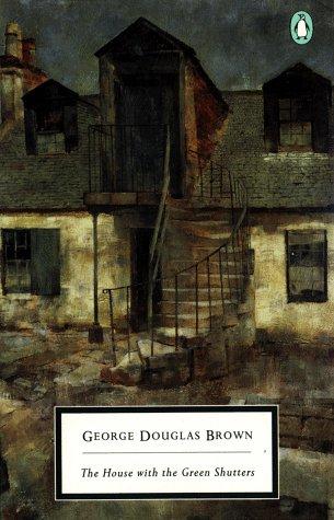 House With Green Shutters (Twentieth Century Classics): Brown, Geirge Douglass;