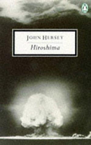 9780140182910: HIROSHIMA (TWENTIETH CENTURY CLASSICS S.)