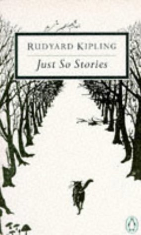 9780140183511: Just-So Stories: For Little Children (Classic, 20th-Century, Penguin)