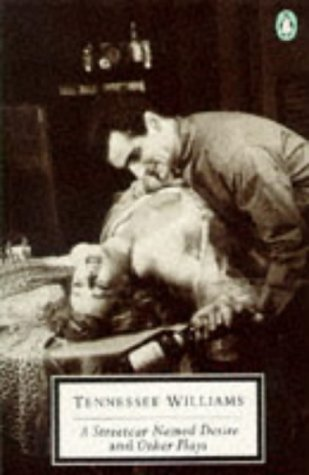 9780140183856: A Streetcar Named Desire; Sweet Bird of Youth; the Glass Menagerie (Twentieth Century Classics)