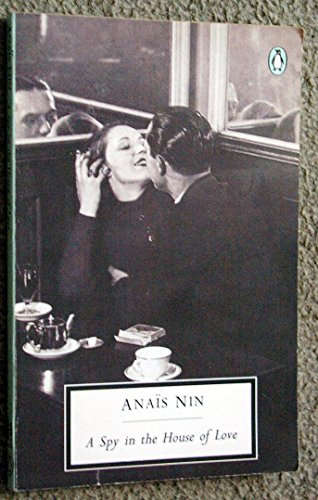 A Spy in the House of Love: Anaàs Nin