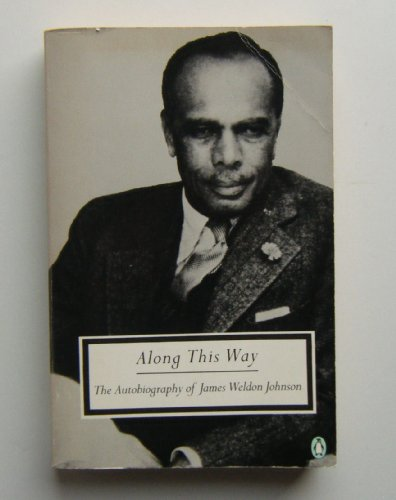 9780140184013: Along This Way: The Autobiography of James Weldon Johnson (Twentieth Century Classics)