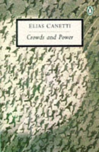 9780140184303: Crowds And Power (Penguin Twentieth Century Classics)