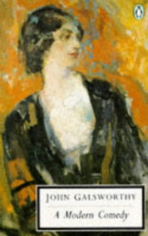 9780140184457: A Modern Comedy: The White Monkey; the Silver Spoon; Swan Song: Continuing the Saga of 'the Forsyte Saga' (Penguin Twentieth Century Classics)