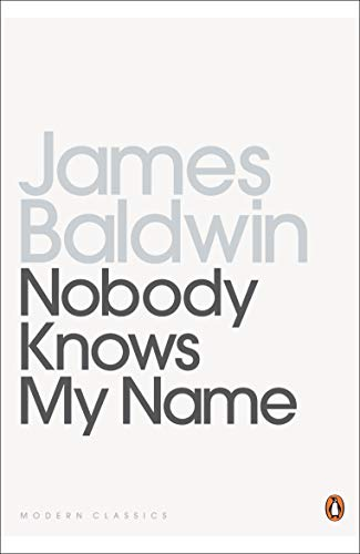 9780140184471: Nobody Knows My Name: More Notes Of A Native Son (Penguin Twentieth Century Classics)