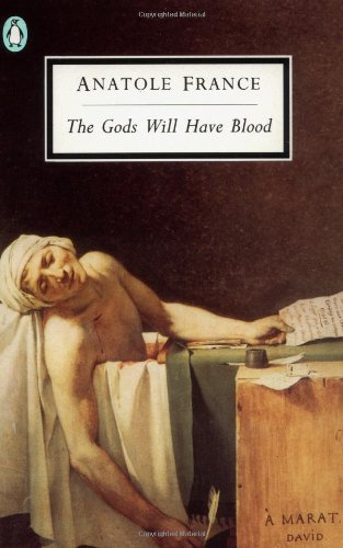 9780140184570: The Gods Will Have Blood (Les Dieux Ont Soif)