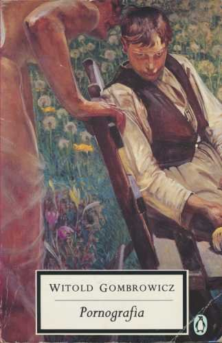 Pornografia (Twentieth Century Classics): Gombrowicz, Witold