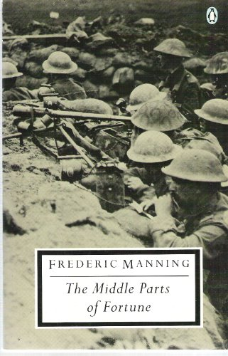 9780140184617: The Middle Parts of Fortune: Somme And Ancre, 1916 (Twentieth Century Classics S.)