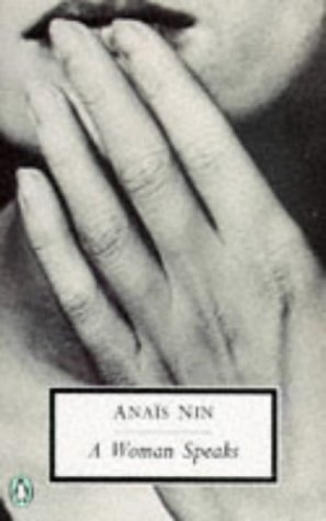 9780140184723: A Woman Speaks: The Lectures, Seminars and Interviews of Anais Nin (Penguin Twentieth Century Classics)