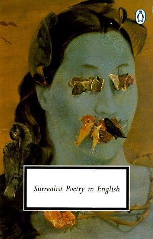 9780140184860: Surrealist Poetry in English (Penguin Twentieth-Century Classics)