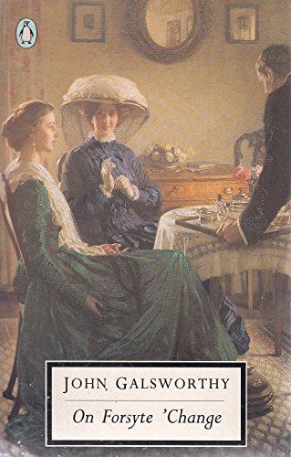On Forsyte 'Change (Twentieth Century Classics S.): John Galsworthy