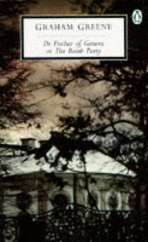9780140185287: Dr. Fischer of Geneva or the Bomb Party (Penguin Twentieth Century Classics)