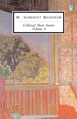 Collected Short Stories: Volume 4 (Penguin Twentieth Century Classics): W. Somerset  Maugham