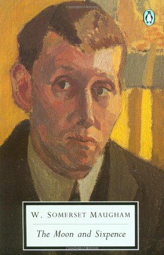 The Moon and Sixpence (Penguin Twentieth-Century Classics): W. Somerset Maugham