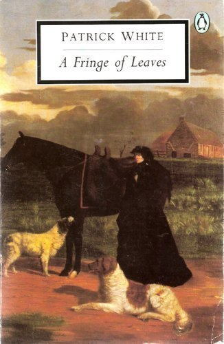 A Fringe of Leaves (Penguin Twentieth-Century Classics) (0140186107) by Patrick White
