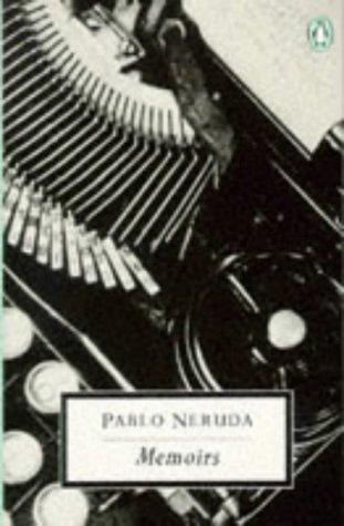 9780140186284: Pablo Neruda: Memoirs (Penguin 20th Century Classics)