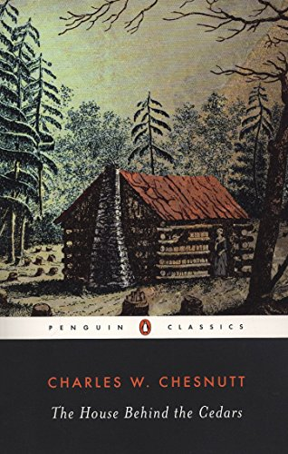 the changes among the characters in the house behind the cedars a noel by charles waddell chesnutt