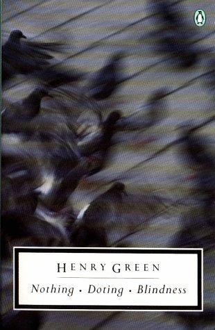 9780140186925: Nothing; Doting; Blindness (Penguin Twentieth-Century Classics)