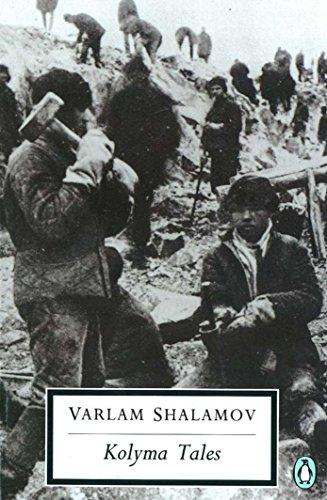 Kolyma Tales (Classic, 20th-Century, Penguin): Shalamov, Varlam
