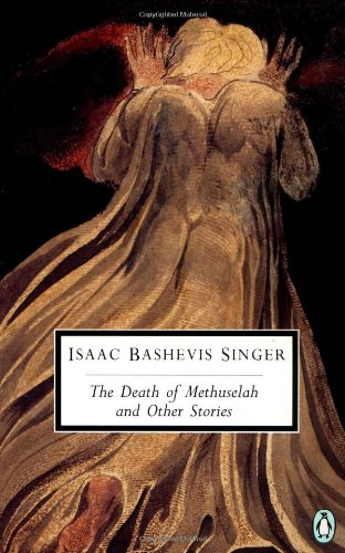 The Death of Methuselah And Other Stories: Isaac Bashevis Singer