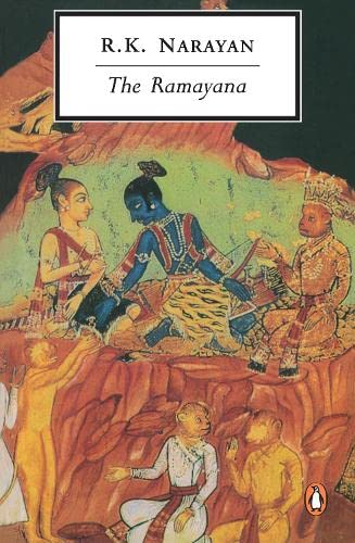The Ramayana : A Shortened Modern Prose: R. K. Narayan
