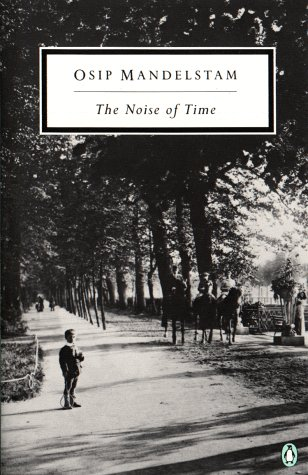 9780140187069: The Noise of Time: The Prose of Osip Maldelshtam (Twentieth-Century Classics)