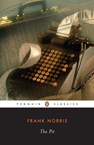 9780140187588: The Pit: A Story of Chicago (Penguin Twentieth Century Classics)