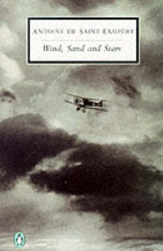 Wind, Sand And Stars (Penguin Twentieth Century: Saint-Exupery, Antoine