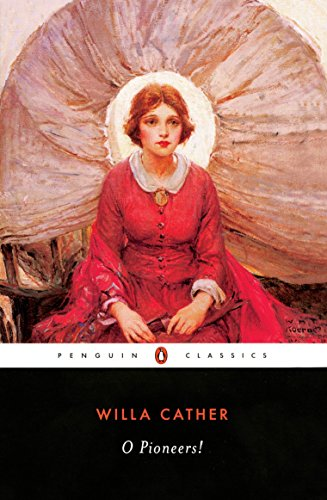 O Pioneers! (The Great Plains Trilogy): Willa Cather