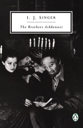 The Brothers Ashkenazi (Twentieth-Century Classics): Singer, I. J.