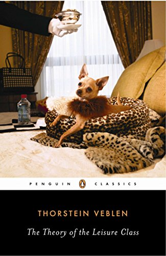 9780140187953: The Theory of the Leisure Class (Penguin Twentieth-Century Classics)