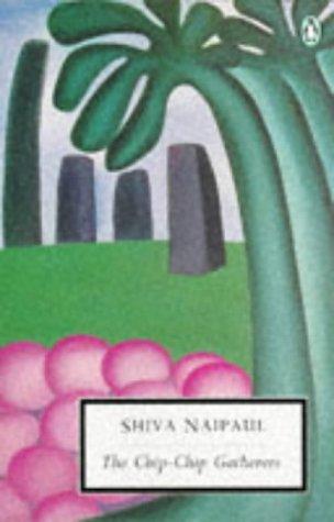 The Chip-Chip Gatherers (Penguin Twentieth-Century Classics): Naipaul, Shiva