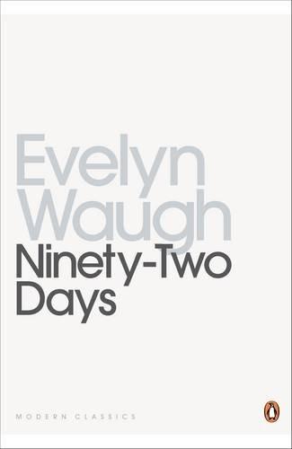 9780140188400: Ninety-Two Days: A Journey in Guiana and Brazil, 1932 (Penguin Twentieth Century Classics)