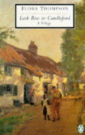 Lark Rise to Candleford: A Trilogy (Penguin: Flora Thompson