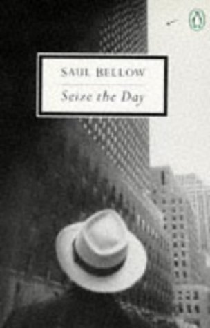 Seize the Day (Penguin Twentieth Century Classics): Saul Bellow