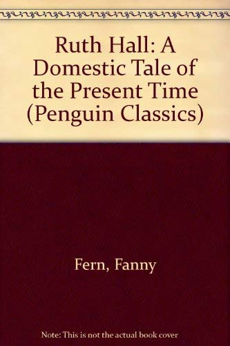 9780140189520: Ruth Hall: A Domestic Tale of the Present Time (Penguin Classics)