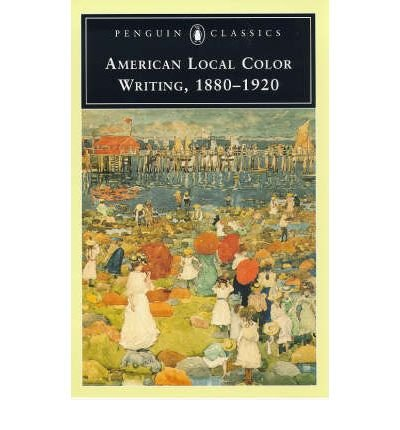 9780140189995: American Local Color Writing, 1880-1920
