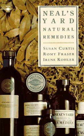 Neal's Yard Natural Remedies: Curtis, Susan; Fraser, Romy; Kohler, Irene