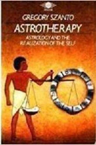 9780140190021: Astrotherapy: Astrology and the Realization of the Self