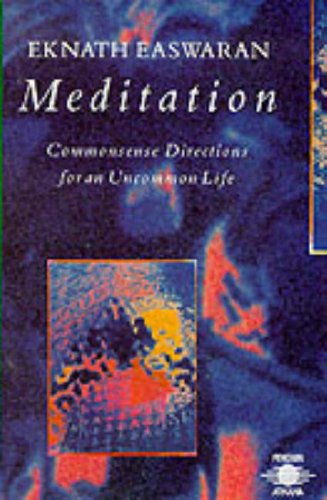 9780140190366: Meditation: Commonsense Directions for an Uncommon Life (Arkana)