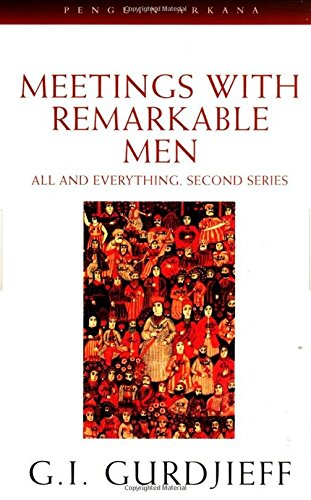 Meetings with Remarkable Men (All and Everything) (0140190376) by Gurdjieff, G. I.