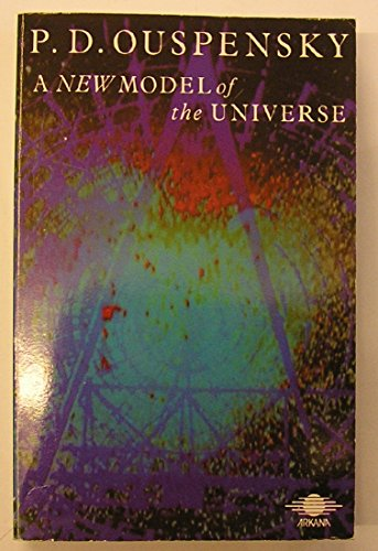 9780140190427: A New Model of the Universe: Principles of the Psychological Method in Its Application to Problems of Science, Religion and Art (Arkana)